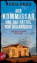 Der Kommissar und das Rätsel von Biscarrosse | Dries, Maria