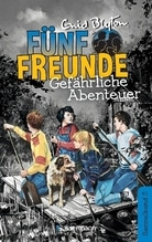 Fünf Freunde - Gefährliche Abenteuer - DB 05 | Blyton, Enid