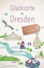 Glücksorte in Dresden   Fischer, Christine