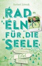 Eifel. Radeln für die Seele   Schmidt, Norbert