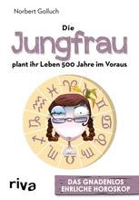 Die Jungfrau plant ihr Leben 500 Jahre im Voraus | Golluch, Norbert