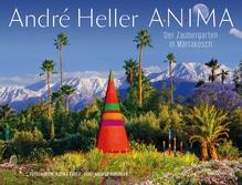 ANIMA. Der Zaubergarten in Marrakesch | Heller, André; Schurian, Andrea