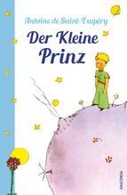 Der Kleine Prinz (mit den farbigen Zeichnungen des Verfassers) | Saint-Exupéry, Antoine de