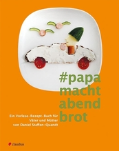 Papa macht Abendbrot | Staffen-Quandt, Daniel