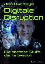 Digitale Disruption | Meyer, Jens-Uwe