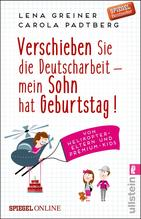 Verschieben Sie die Deutscharbeit - mein Sohn hat Geburtstag! | Greiner, Lena; Padtberg, Carola