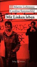 Mit Linken leben | Lichtmesz, Martin; Sommerfeld-Lethen, Caroline