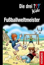 Die drei ??? Kids, Doppelband, Fußballweltmeister (drei Fragezeichen) | Pfeiffer, Boris; Blanck, Ulf