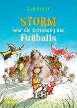 Storm oder die Erfindung des Fußballs | Birck, Jan