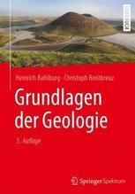 Grundlagen der Geologie | Bahlburg, Heinrich; Breitkreuz, Christoph