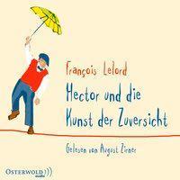 Hector und die Kunst der Zuversicht | Lelord, François