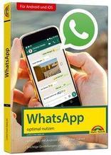 WhatsApp - optimal nutzen - neueste Version 2018 mit allen Funktionen anschaulich erklärt | Immler, Christian