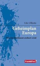 Geheimplan Europa | Ulfkotte, Udo