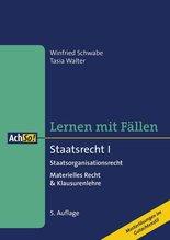 Staatsrecht I Staatsorganisationsrecht   Schwabe, Winfried; Walter, Tasia