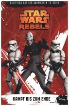 STAR WARS Rebels - Kampf bis zum Ende   Kogge, Michael
