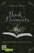 BookElements - Das Geheimnis unter der Tinte   Hasse, Stefanie