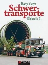 Schwertransporte, Bildarchiv. Bd.5 | Clever, Thorge