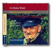Der fröhliche Ostpreuße - Lustige Geschichten und Lieder, 1 Audio-CD