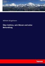 Über Asthma, sein Wesen und seine Behandlung | Brügelmann, Wilhelm