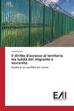 Il diritto d'accesso al territorio tra tutela del migrante e sovranità | Carrara, Lucia