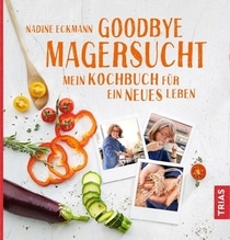 Goodbye Magersucht | Eckmann, Nadine