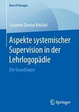 Aspekte systemischer Supervision in der Lehrlogopädie   Kröckel, Susanne Denise
