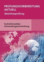 Prüfungsvorbereitung aktuell - Fachinformatiker Anwendungsentwicklung   Hardy, Dirk; Schellenberg, Annette