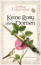 Keine Rosy ohne Dornen | Escroyne, Arthur