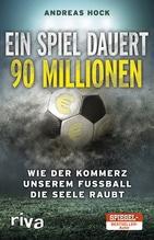 Ein Spiel dauert 90 Millionen | Hock, Andreas
