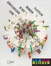 Plastische Übungen in der künstlerischen Lehre - Ulrich Klieber