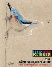 Zur künstlerischen Lehre: Neue Aufgaben finden - Ulrich Klieber