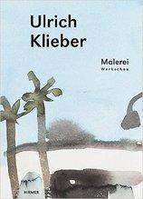 Ulrich Klieber, Malerei - Werkschau