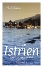 Istrien abseits der Pfade   Westermann, Kurt-Michael