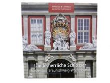 Landesherrliche Schlösser: Fürstentum Braunschweig-Wolfenbüttel