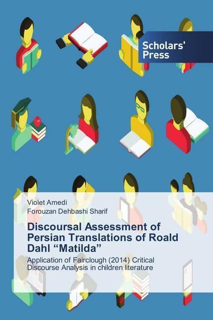 Discoursal Assessment of Persian Translations of Roald Dahl 'Matilda' | Amedi, Violet; Dehbashi Sharif, Forouzan