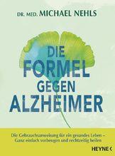Die Formel gegen Alzheimer | Nehls, Michael
