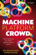 Machine, Platform, Crowd   Brynjolfsson, Erik; Mcafee, Andrew