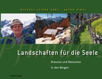 Landschaften für die Seele   Engl, Michael; Ribul, Anton