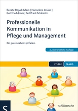 Professionelle Kommunikation in Pflege und Management | Rogall-Adam, Renate