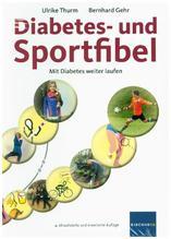 Diabetes- und Sportfibel | Thurm, Ulrike; Gehr, Bernhard