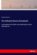The Cathedral Church of Southwell   Dimock, Arthur