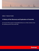 A History of the Discovery and Exploration of Australia   Tenison-Woods, Julian E.