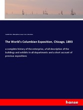 The World's Columbian Exposition, Chicago, 1893   White, Trumbull; Igleheart, William; Davis, George R.; Palmer, Potter