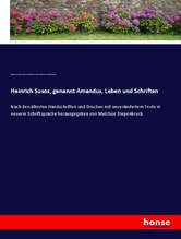Heinrich Susos, genannt Amandus, Leben und Schriften   Görres, Joseph von; Heinrich Seuse, 1295-1366; Diepenbrock, Melchior von
