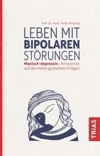 Leben mit bipolaren Störungen   Bräunig, Peter
