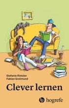 Clever lernen   Rietzler, Stefanie; Grolimund, Fabian
