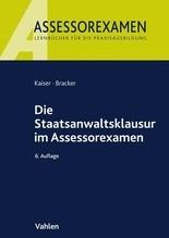 Die Staatsanwaltsklausur im Assessorexamen | Kaiser, Horst; Bracker, Ronald
