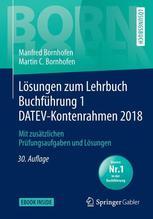 Lösungen zum Lehrbuch Buchführung 1 DATEV-Kontenrahmen 2018   Bornhofen, Manfred; Bornhofen, Martin C.