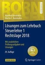 Lösungen zum Lehrbuch Steuerlehre 1 Rechtslage 2018   Bornhofen, Manfred; Bornhofen, Martin C.