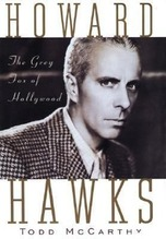 Howard Hawks: The Grey Fox of Hollywood | McCarthy, Todd